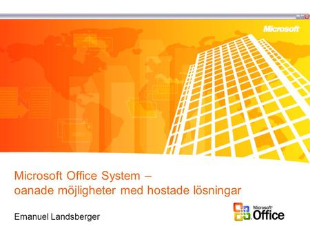 Agenda Introduktion Vad ingår i Office System? Förbättrad hantering av e-post, kontakter och kalenderinformation Exchange 2003 Outlook 2003 Windows Mobile.