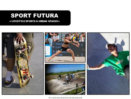 SPORT FUTURA © All rights reserved Sport Advicer Scandinavia AB.