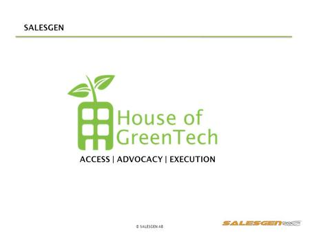 SALESGEN ACCESS | ADVOCACY | EXECUTION © SALESGEN AB.