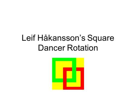 Leif Håkansson's Square Dancer Rotation