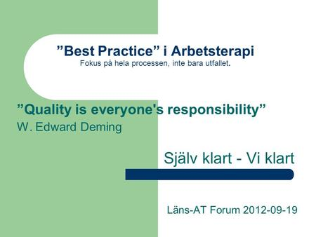"""Quality is everyone's responsibility"""