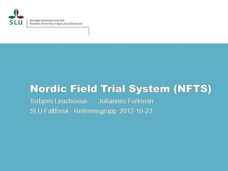 Nordic Field Trial System (NFTS)