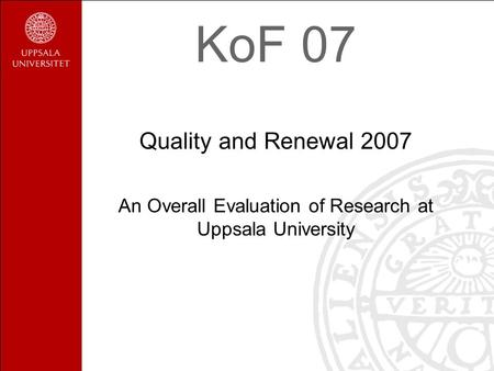 An Overall Evaluation of Research at Uppsala University