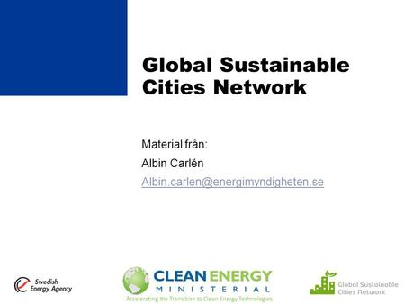 Global Sustainable Cities Network Material från: Albin Carlén