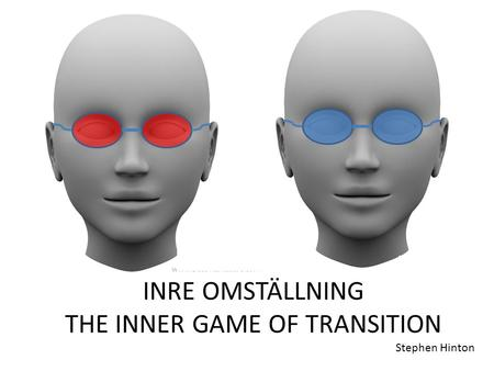 THE INNER GAME OF TRANSITION