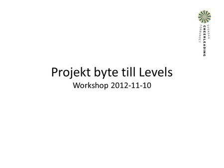 Projekt byte till Levels Workshop