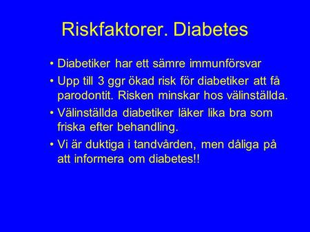 Riskfaktorer. Diabetes