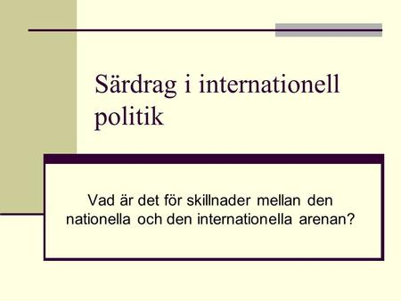 Särdrag i internationell politik