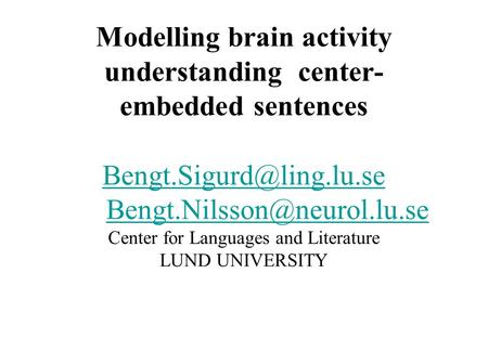 Modelling brain activity understanding center- embedded sentences  Center for Languages and Literature.
