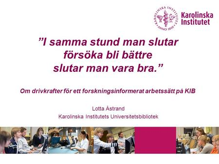 Lotta Åstrand Karolinska Institutets Universitetsbibliotek