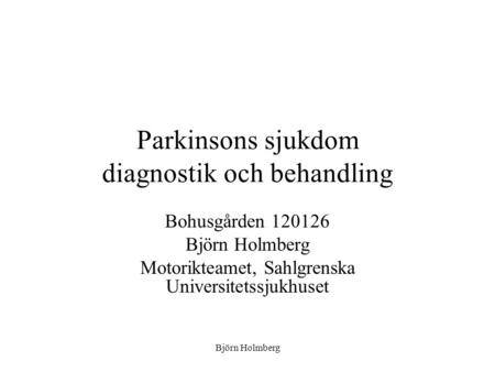 Parkinsons sjukdom diagnostik och behandling