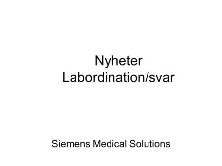 Nyheter Labordination/svar Siemens Medical Solutions.