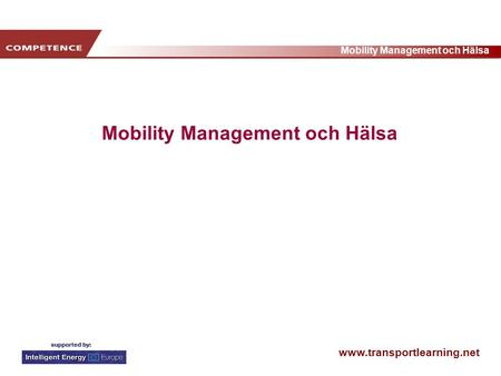 Www.transportlearning.net Mobility Management och Hälsa.