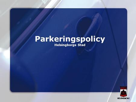 Parkeringspolicy Helsingborgs Stad.