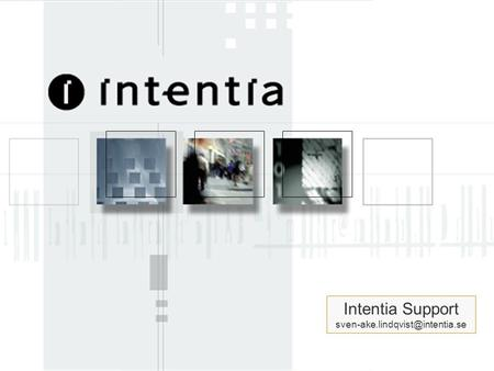 Intentia Std ver 1.0 May 2000 1 Intentia Support