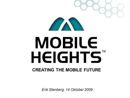 OWN LOGO CREATING THE MOBILE FUTURE Erik Stenberg, 14 Oktober 2009.