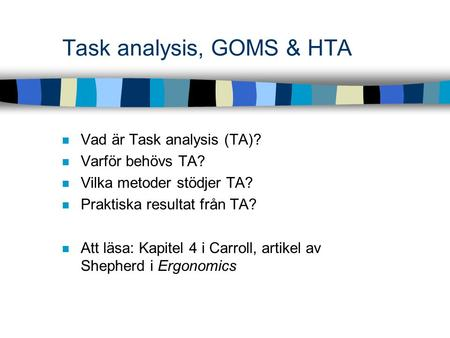 Task analysis, GOMS & HTA