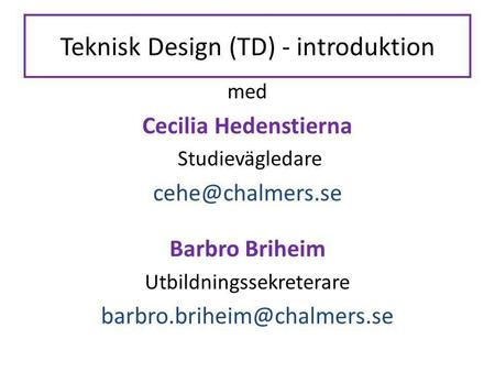 Teknisk Design (TD) - introduktion