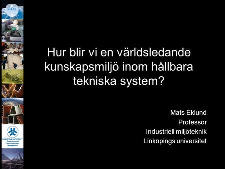 Mats Eklund Professor Industriell miljöteknik Linköpings universitet
