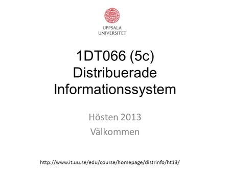 1DT066 (5c) Distribuerade Informationssystem