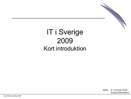 IT i Sverige 2009 Kort introduktion