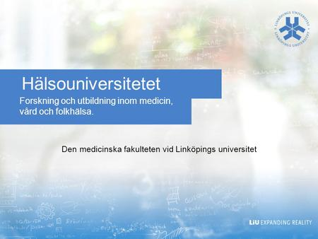 Den medicinska fakulteten vid Linköpings universitet