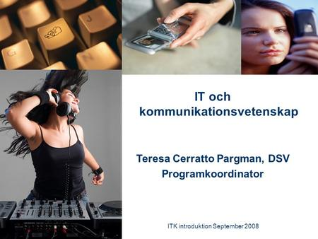 IT och kommunikationsvetenskap Teresa Cerratto Pargman, DSV