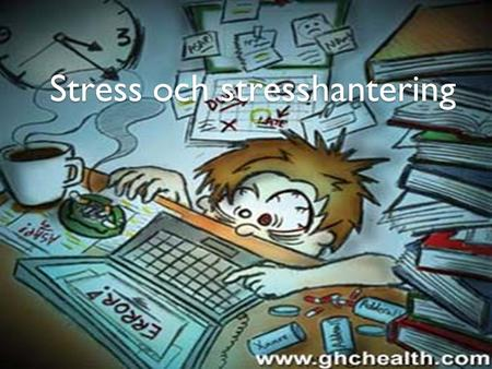 Stress och stresshantering.  qAMQQ&feature=related  qAMQQ&feature=related.