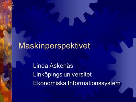 Linda Askenäs Linköpings universitet Ekonomiska Informationssystem