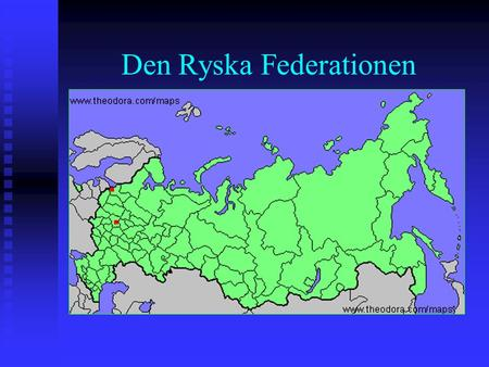 Den Ryska Federationen. Federal Government Presidency Constitutional Court 89 regional executives 89 regional legislatures 89 regional courts Local self-government.