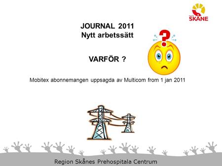 Mobitex abonnemangen uppsagda av Multicom from 1 jan 2011