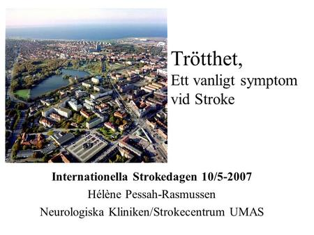 Internationella Strokedagen 10/5-2007
