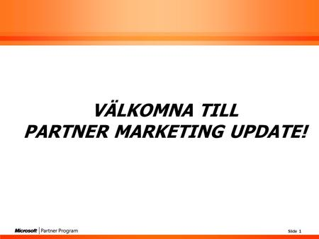 Välkomna till Partner Marketing Update!