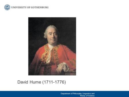 David Hume (1711-1776) Department of Philosophy, Linguistics and Theory of Science.