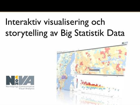 Interaktiv visualisering och storytelling av Big Statistik Data.