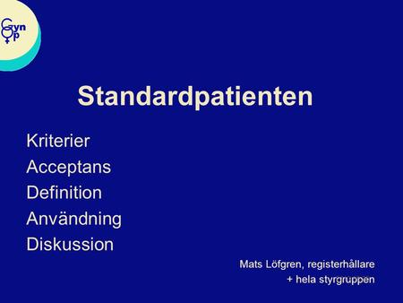 Standardpatienten Kriterier Acceptans Definition Användning Diskussion