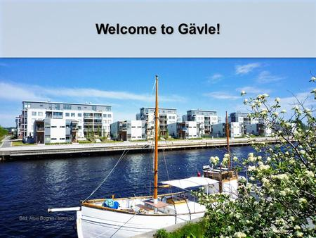 Welcome to Gävle! Bild: Albin Bogren / BARINGO. Education is the key to employment and increased choices in life.