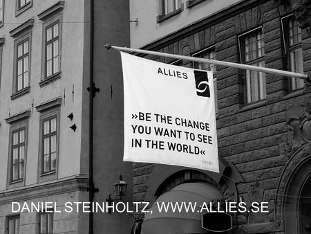 "DANIEL STEINHOLTZ, WWW.ALLIES.SE. ""FRANKLY, WE NEED A REVOLUTION…"" [ MAURICE STRONG AT STOCKHOLM +40 ]"