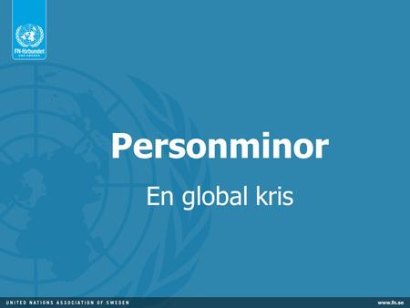 Personminor En global kris.