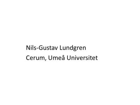 Nils-Gustav Lundgren Cerum, Umeå Universitet.