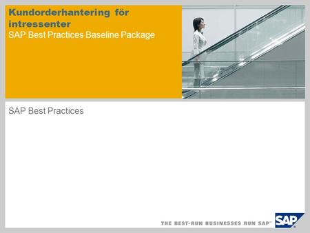 Kundorderhantering för intressenter SAP Best Practices Baseline Package SAP Best Practices.