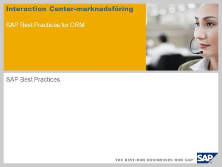 Interaction Center-marknadsföring SAP Best Practices for CRM SAP Best Practices.