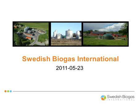 Peter Undén Swedish Biogas International 2011-05-23.