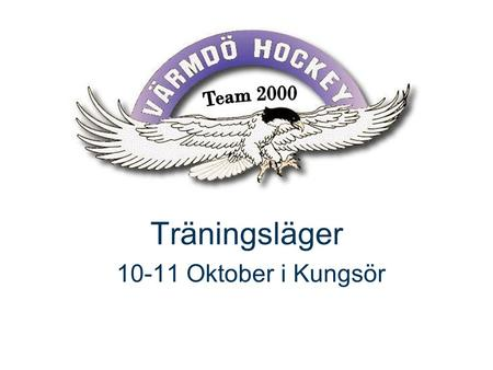 Träningsläger 10-11 Oktober i Kungsör. Top right corner for field-mark, customer or partner logotypes. See Best practice for example. Slide title 40 pt.