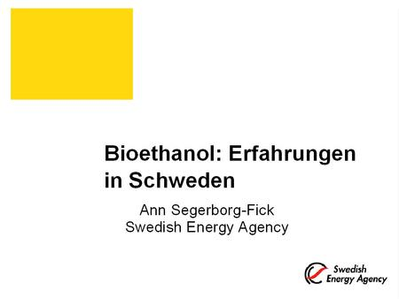 Low blend ethanol, biodiesel and E85 Bioethanol expansion in Sweden year 2001 – 2005.