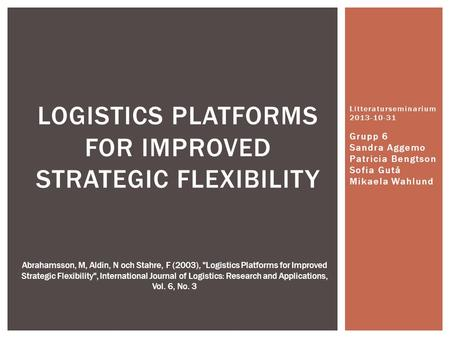 Logistics platforms for improved strategic flexibility
