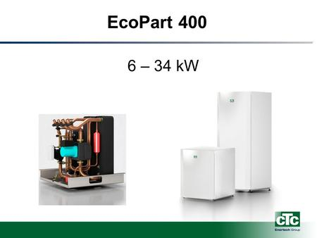 EcoPart 400 6 – 34 kW. Design & dimensions Front panel – 2 screws Pre-cut holes for flexible tubes Adjustable feet.