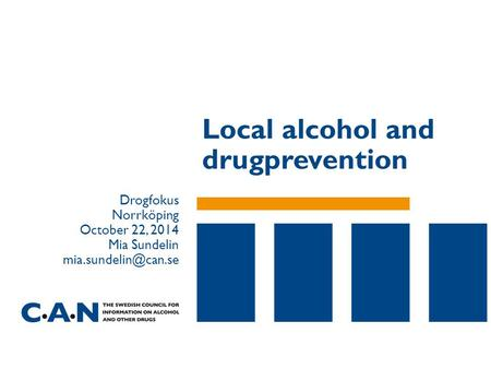 Local alcohol and drugprevention Drogfokus Norrköping October 22, 2014 Mia Sundelin