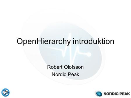 OpenHierarchy introduktion Robert Olofsson Nordic Peak.