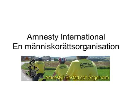 Amnesty International En människorättsorganisation.